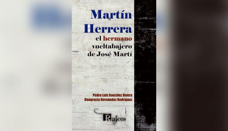 Martin Herrera el hermano vueltabajero de Jose Marti