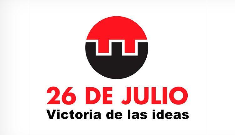26 de Julio - Victoria de las Ideas